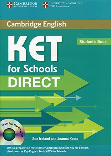 KET for schools direct. Student's book. Per la Scuola media. Con CD-ROM (Cambridge Books for Cambridge Exams)