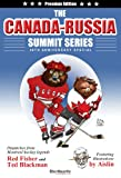 img - for The Canada-Russia Summit Series 40th Anniversary Special: Dispatches from Montreal hockey legends Red Fisher and Ted Blackman Featuring illustrations by Aislin book / textbook / text book