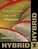 Introductory Chemistry: A Foundation, Hybrid (with eBook in OWL Printed Access Card) (Cengage Learning 's New Hybrid Editions!) (0538757086) by Zumdahl, Steven S.