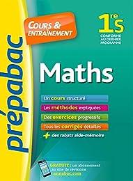 Maths 1re S - Prépabac Cours & entraînement: cours, méthodes et exercices progre