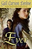 Ever (0061229636) by Gail Carson Levine