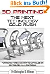 3D Printing: The Next Technology Gold...