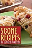 Scone Recipes: The Ultimate Collection