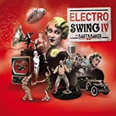Electro Swing IV by Bart & Baker