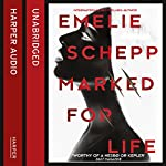 Marked for Life | Emelie Schepp