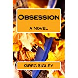 Obsession (The Obsession Trilogy Book 1) ~ Greg Sigley