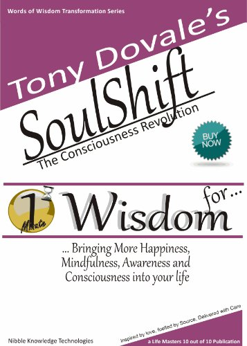 Tony Dovale's SoulShift - 1 Minute Wisdom Poetry & Insights to transform your life. (1 Minute Wisdom for... a far Happier Life)