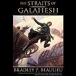 The Straits of Galahesh: The Lays of Anuskaya, Book 2 | Bradley P. Beaulieu