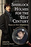 img - for Sherlock Holmes for the 21st Century: Essays on New Adaptations book / textbook / text book