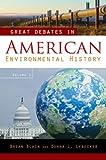 Great Debates in American Environmental History: Volume 1