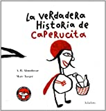 img - for La Verdadera Historia de Caperucita (Coleccion Libros Para Sonar) (Spanish Edition) book / textbook / text book
