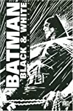 Batman: Black & White, Vol. 3 (1401215319) by Bruce Timm