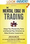 The Mental Edge in Trading : Adapt Yo...