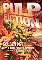 Pulp Fiction The Golden Age Of Sci Fi Fantasy Adventure Aka The Golden Age Of Storytelling by UFO Tv
