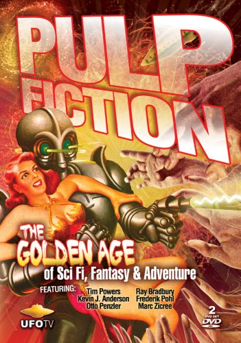 Pulp Fiction The Golden Age of Sci Fi Fantasy and Adventure aka The Golden Age of Storytelling