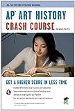 AP® Art History Crash Course Book + Online (Advanced Placement (AP) Crash Course)