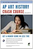 img - for AP  Art History Crash Course Book + Online (Advanced Placement (AP) Crash Course) book / textbook / text book