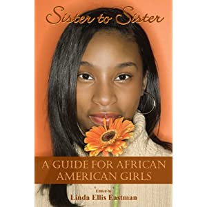 Sister to Sister: A Guide for African American Girls