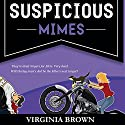 Suspicious Mimes: A Blue Suede Memphis Mystery, Book 3 Audiobook by Virginia Brown Narrated by Karen Commins, Drew Commins