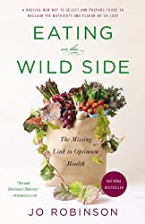 Eating on the Wild Side- The Missing Link to Optimum Health