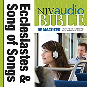 NIV Audio Bible: Ecclesiastes and Song of Songs (Dramatized) Audiobook
