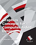 Graphic Concepts for Computer Aided Design (2nd Edition)