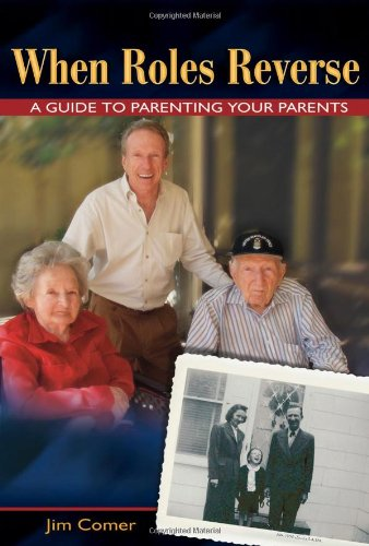 When Roles Reverse: A Guide to Parenting Your Parents