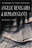img - for Angelic Renegades & Rephaim Giants: An Epitaph: In Visions and Stones book / textbook / text book