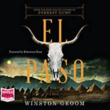 El Paso: A Novel Audiobook by Winston Groom Narrated by Robertson Dean
