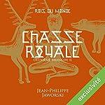 Chasse royale - Deuxième partie (Les rois du monde 2.2) | Jean-Philippe Jaworski