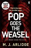 M. J. Arlidge Pop Goes the Weasel: DI Helen Grace 2