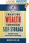 Creating Wealth Through Self Storage:...