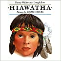 Hiawatha (       UNABRIDGED) by Henry Wadsworth Longfellow Narrated by Maureen Anderman