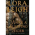 Wake a Sleeping Tiger: A Novel of the Breeds Audiobook by Lora Leigh Narrated by Brianna Bronte