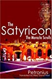 The Satyricon: The Morazla Scrolls (1595263020) by Petronius