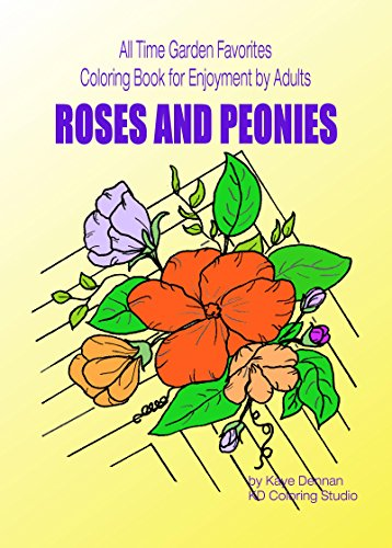 Roses and Peonies: All Time Garden Favorites  Coloring Book for Enjoyment by Adults (Adult Coloring Books) PDF