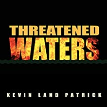 Threatened Waters Audiobook by Kevin Land Patrick Narrated by Alex Knox