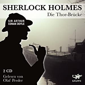 Die Thor-Brücke (Sherlock Holmes) Hörbuch