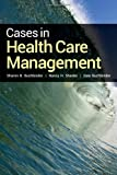 Cases In Health Care Management