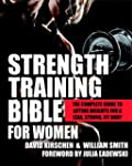 Strength Training Bible for Women: Th...