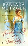 The Scandalous Life of a True Lady (Signet Eclipse)