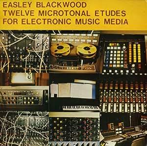 Easley Blackwood Twelve Microtonal Etudes For Electronic