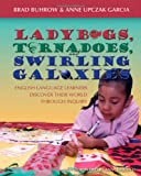 Ladybugs, Tornadoes, and Swirling Galaxies: English language learners discover their world through inquiry.