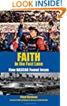 Faith in the Fast Lane: How NASCAR Fo...