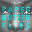 Paper Butterflies Audiobook by Lisa Heathfield Narrated by Patricia Rodriguez