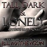 Tall, Dark & Lonely
