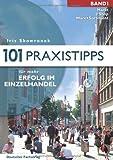 101 Praxistipps für mehr Erfolg im Einzelhandel: 2 Bände