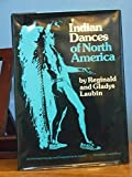 img - for Indian Dances of North America: Their Importance in Indian Life (The civilization of the American Indian series) by Reginald Laubin (1978-01-10) book / textbook / text book