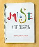 img - for Muse in the Classroom book / textbook / text book