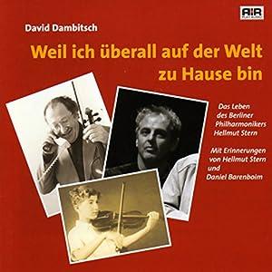 Weil ich überall auf der Welt zu Hause bin. Das Leben des Berliner Philharmonikers Hellmut Stern Hörbuch